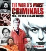 book cover of The World\'s Worst Criminals
