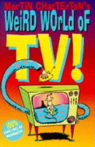 book cover of Martin Chatterton\'s Wierd World of TV
