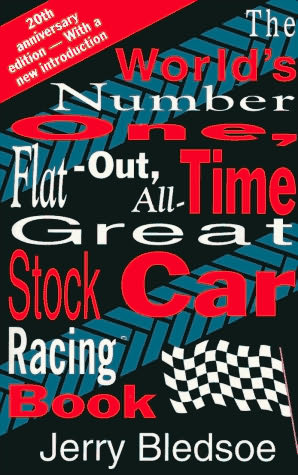 book cover of The World\'s Number One, Flat-out, All-time Great, Stock Car Racing Book