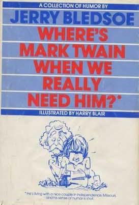 book cover of Where\'s Mark Twain When We Really Need Him?