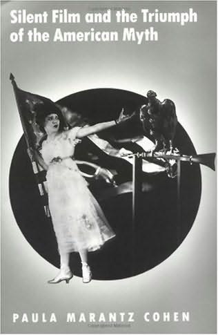 book cover of Silent Film and the Triumph of the American Myth