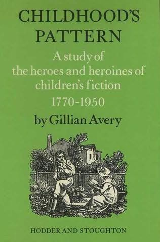 book cover of Childhood\'s Pattern A Study of the Heroes & Heroines of Children\'s Fiction 1770 - 1950