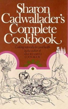 book cover of Sharon Cadwallader\'s Complete Cookbook