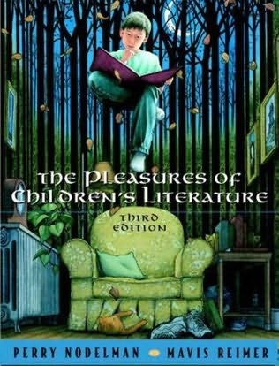 The Pleasures of Children's Literature, 3rd Edition Perry Nodelman and Mavis Reimer