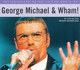 book cover of Complete Guide to the Music of George Michael and Wham!