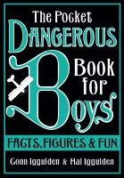 book cover of The Pocket Dangerous Book for Boys: Facts, Figures and Fun