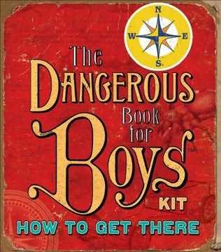 book cover of The Dangerous Book for Boys Kit: How to Get There