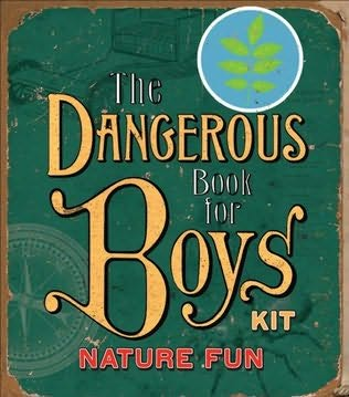 book cover of The Dangerous Book for Boys Kit: Nature Fun