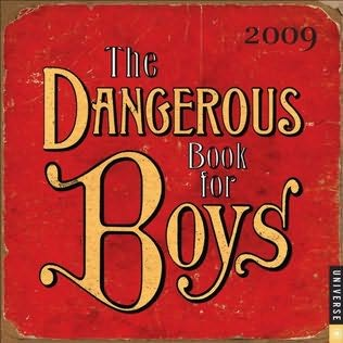 book cover of The Dangerous Book for Boys: 2009 Day-to-Day Calendar